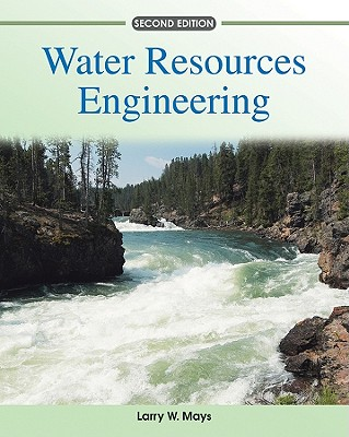 Water Resources Engineering By Mays, Larry W.