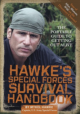 Hawke's Special Forces Survival Handbook By Hawke, Mykel